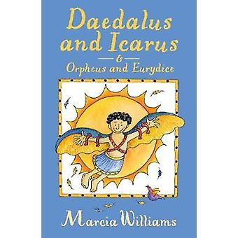 Daedalus and Icarus and Orpheus and Eurydice by Marcia Williams - 978