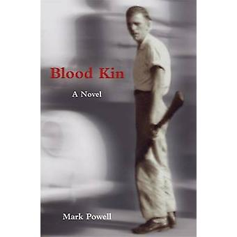 Blood Kin - A Novel by Mark Powell - 9781572339392 Book