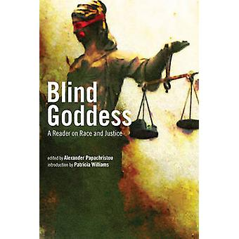 Blind Goddess - A Reader on Race and Justice by Alexander Papachristou