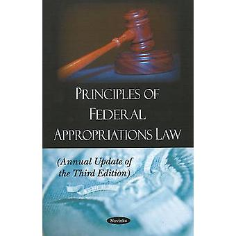 Principles of Federal Appropriations Law - Annual Update of the Third