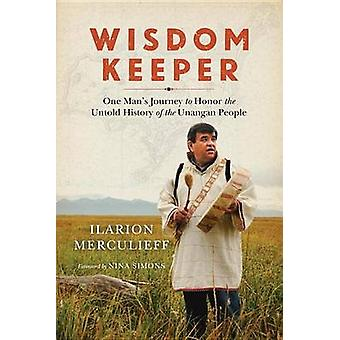 Wisdom Keeper - One Man's Journey to Honor the Untold History of the U