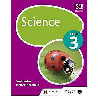 Science Year 3 by Sue Hunter & Jenny MacDonald