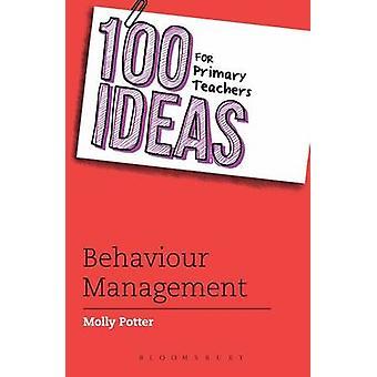100 أفكار لإدارة سلوك مدرسي المرحلة الابتدائية من مولى بوتر & أنطوني هاينز