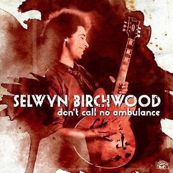 Selwyn Birchwood - Don't Call No Ambulance [CD] USA import