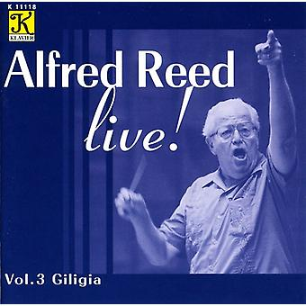 A. Reed - Alfred Reed Live!, Vol. 3: Giligia [CD] USA import