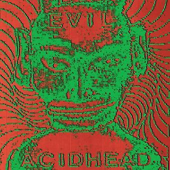 Evil Acidhead - i alt, hvad der er Unholy [CD] USA import