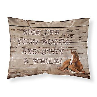 Kick off your boots and stay a while Moisture wicking Fabric standard pillowcase