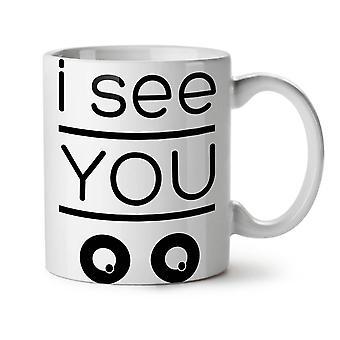Ich sehe, du Stalker lustige neue weißer Tee Kaffee Keramik Becher 11 oz | Wellcoda