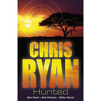 Alpha Force - Hunted - Book 6 by Chris Ryan - 9780099464259 Book
