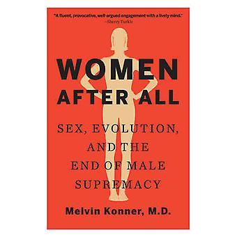 Frauen nach der All - Sex - Evolution- und das Ende der männlichen Vorherrschaft von M