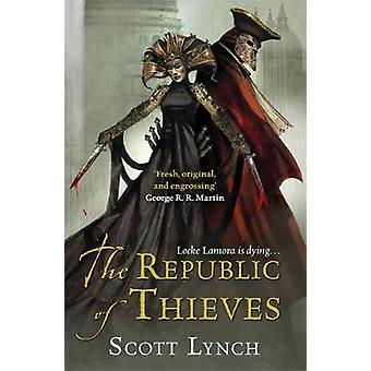 The Republic of Thieves by Scott Lynch - 9780575084469 Book