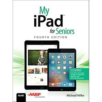 My iPad for Seniors by Michael Miller - 9780789757937 Book