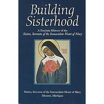 Bygge Sisterhood - en feministisk historie søstrene - tjenere