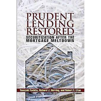 Prudent Lending Restored - Securitization After the Mortgage Meltdown