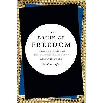 Den Rand des Freiheit - leben im 19. Jahrhundert Atla improvisieren