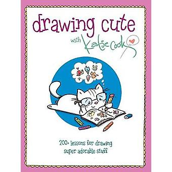 Drawing Cute with Katie Cook - 200+ Lessons for Drawing Super Adorable