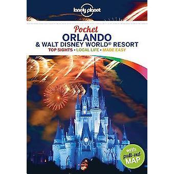 Lonely Planet Pocket Orlando & Walt Disney World (R) Resort by Lonely