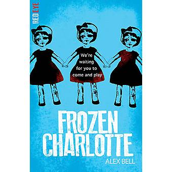 Frozen Charlotte by Alex Bell - 9781847154538 Book