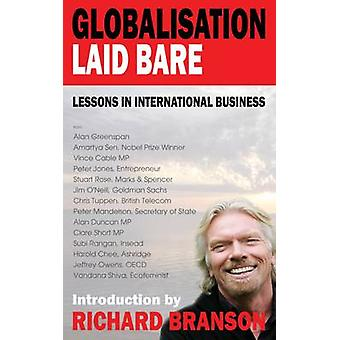 Globalisation Laid Bare - Lessons in International Business by Richard
