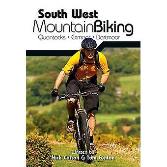 South West Mountain Biking - Quantocks - Exmoor - Dartmoor (2nd editi