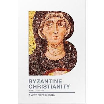 Bizantyjskiego chrześcijaństwa przez Averil Cameron - 9780281076130 książki