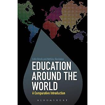 Education Around the World - A Comparative Introduction by Colin Brock