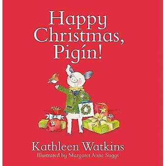 Happy Christmas - Pigin! by Happy Christmas - Pigin! - 9780717183807