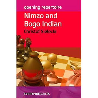 Opening Repertoire - Nimzo and Bogo Indian by Christof Sielecki - 9781