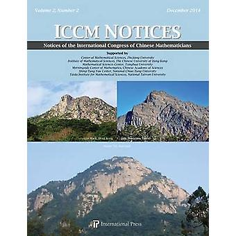 Notices of the International Congress of Chinese Mathematics by Shiu-
