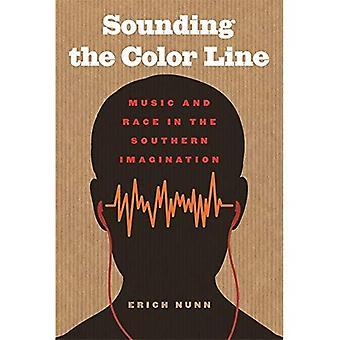 Sonnant la Color Line: musique et course dans l'imaginaire du Sud (les nouvelles études Sud)