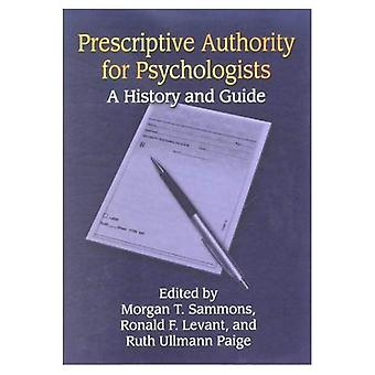 Prescriptive Authority for Psychologists: A History and Guide