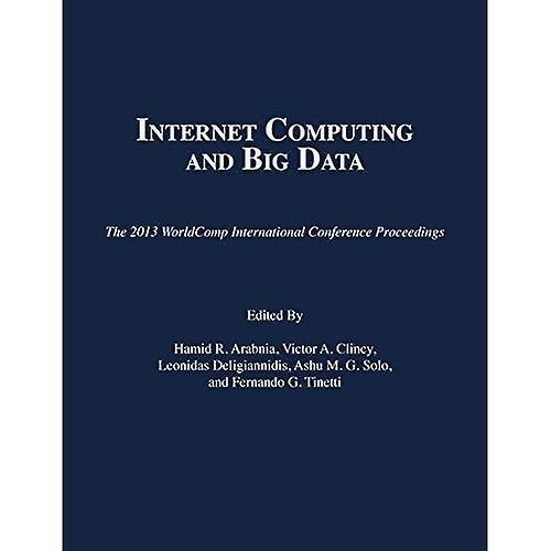 Internet Computing and Big Data (2013 Worldcomp International Conference Proceedings)