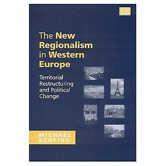 Die neuen Regionalismus in Westeuropa: territoriale Umstrukturierung und politischem Wandel