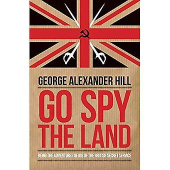 Gå Spy landet: Att vara äventyr av IK8 av den brittiska presidentens säkerhetstjänsten (dialog spionage klassiker)