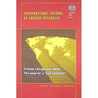Climate Change, Impacts on Employment, and the Role for Labour: International Journal for Labour Research, Vol. 2, No. 2