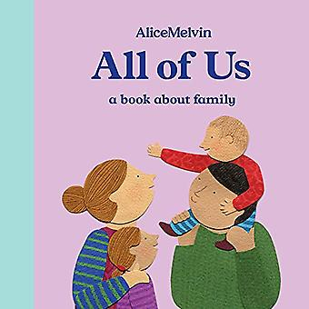 Oss alla: en bok om familjen (Alice Melvin styrelsen böcker)