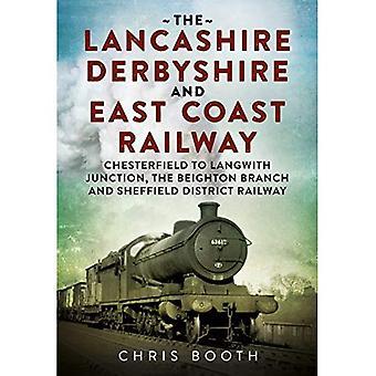 Lancashire Derbyshire e ferrovia orientale del litorale: Chesterfield per Langwith: Junction, il ramo di Beighton e Sheffield District Railway