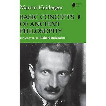 Basic Concepts of Ancient Philosophy by Heidegger & Martin
