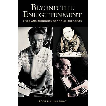 Utöver den upplysningen liv och tankar om Social teoretiker av Salerno & Roger A.