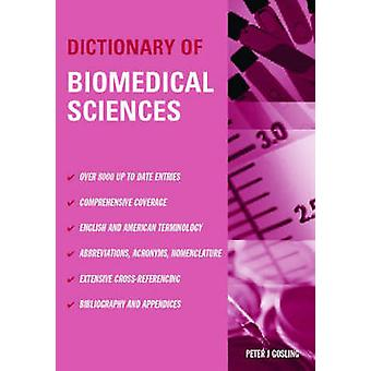 Dictionary of Biomedical Sciences by Gosling & Peter J.