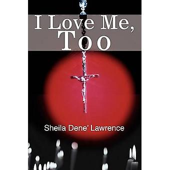 I Love Me Too by Lawrence & Sheila D.