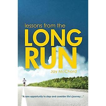 Lessons From The Long Run by McChord & Jay