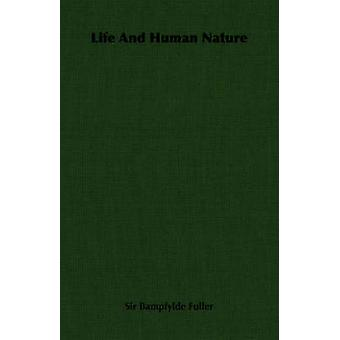 Life and Human Nature by Fuller & Bampfylde