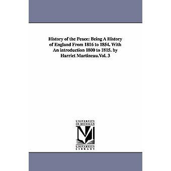 Historia av fred vara en historia av England 1816 till 1854. Med en inledning 1800 till 1815. av Harriet Martineau.Vol. 3 av Martineau & Harriet