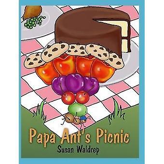 Papa Ants Picnic by Waldrep & Susan