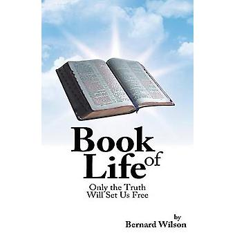 Book of Life Only the Truth Will Set Us Free by Wilson & Bernard