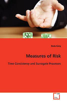 Measures of Risk by Kang & Boda