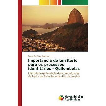 Importncia do territrio para os processos identitrios  Quilombolas by Da Silva Barbosa Diana