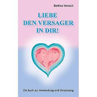 Liebe den Versager em dir por vonach & Bettina