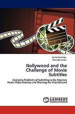Nollybois and the Challenge of Movie Subtitles by Hamilton & Kunle
